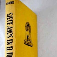 Libros: SIETE AÑOS EN EL TIBET.- HARRER, HEINRICH. Lote 288748513