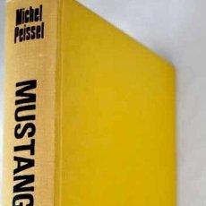 Libros: MUSTANG, REINO PROHIBIDO EN EL HIMALAYA.- PEISSEL, MICHEL. Lote 288748533