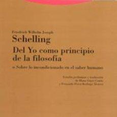 Libros: DEL YO COMO PRINCIPIO DE LA FILOSOFÍA OSOBRE LO INCONDICIONADO EN EL SABER HUMANO - SCHELLING, FRIED. Lote 288859088