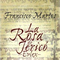 Libros: LA ROSA DE JERICÓ -ERLEX- - MARTOS, FRANCISCO. Lote 288859103