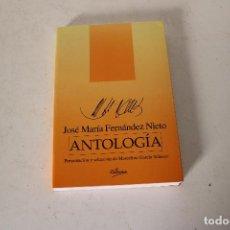 Libros: ANTOLOGÍA. - JOSÉ MARÍA FERNÁNDEZ NIETO.. Lote 288866273