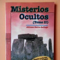 Libros: MISTERIOS OCULTOS (TOMO II) - ALFONSO SERRA GALLEGO. Lote 288888578