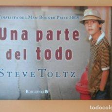 Libros: UNA PARTE DE TODO. FINALISTA DEL MAN BOOKER PRIZE 2008 - STEVE TOLTZ. Lote 288888583
