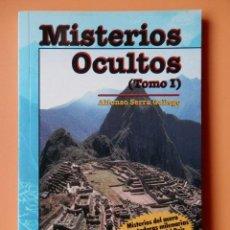 Libros: MISTERIOS OCULTOS (TOMO I) - ALFONSO SERRA GALLEGO. Lote 288888593
