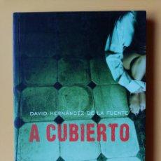 Libros: A CUBIERTO - DAVID HERNÁNDEZ DE LA FUENTE. Lote 288888598