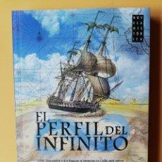 Libros: EL PERFIL DEL INFINITO. 1795: TRES NAVÍOS Y DOS FRAGATAS SE PREPARAN EN CÁDIZ PARA ZARPAR AL OCÉANO. Lote 288888603