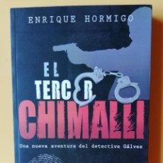 Libros: EL TERCER CHIMALLI. UNA NUEVA AVENTURA DEL DETECTIVE GÁLVEZ - ENRIQUE HORMIGO. Lote 288888608