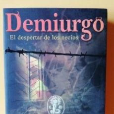 Libros: DEMIURGO. EL DESPERTAR DE LOS NECIOS - FRANCISCO ELIPE TORNÉ. FERRÁN CUBELLS TOMEO. Lote 288888618