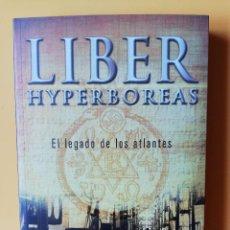 Libros: LIBER HYPERBOREAS. EL LEGADO DE LOS ATLANTES - LUIS E. ÍÑIGO. Lote 288888623