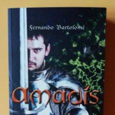 Libros: AMADÍS - FERNANDO BARTOLOMÉ. Lote 288888628