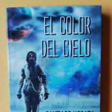 Libros: EL COLOR DEL CIELO - SANTIAGO MORATA. Lote 288888638