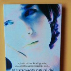 Libros: EL TRATAMIENTO NATURAL DEL DOLOR DE CABEZA. CÓMO CURAR LA MIGRAÑA, - DR. RAMON ROSELLÓ. PEPE LANDÁZU. Lote 288888678