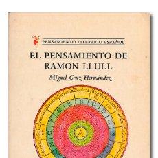 Libros: CRUZ HERNÁNDEZ (MIGUEL). EL PENSAMIENTO DE RAMÓN LLULL. Lote 288896348