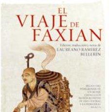 Libros: EL VIAJE DE FAXIAN. RELATO DEL PEREGRINAJE DE UN MONJE CHINO A LOS REINOS BUDISTAS DE ASIA CENTRAL Y. Lote 289204013