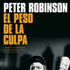 Libros: EL PESO DE LA CULPA - ROBINSON, PETER. Lote 289204033