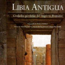 Libros: LIBIA. CIUDADES PERDIDAS DEL IMPERIO ROMANO - NO CONSTA AUTOR. Lote 289204038