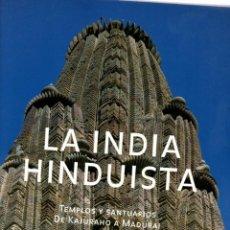 Libros: LA INDIA HINDUISTA. TEMPLOS Y SANTUARIOS DE KAJURAHO A MADUARI - STIERLIN, HENRI. Lote 289204043