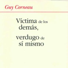 Libros: VÍCTIMA DE LOS DEMÁS, VERDUGO DE SÍ MISMO - CORNEAU, GUY. Lote 289204073