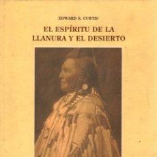 Libros: EL ESPÍRITU DE LA LLANURA Y EL DESIERTO - CURTIS, EDWARD S.. Lote 289204128