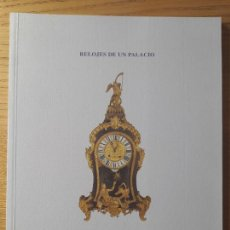 Libros: RELOJES DE UN PALACIO, MUSEO CERRALBO, 1997. INTERESANTE CATALOGO DE LOS RELOJES DEL MUSEO.. Lote 289231248