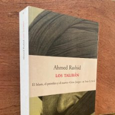 Libros: LOS TALIBAN. EL ISLAM, EL PETROLEO Y EL NUEVO GRAN JUEGO EN ASIA CENTRAL - AHMED RASHID - PENINSULA. Lote 289248788