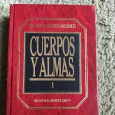 Libros: CUERPOS Y ALMAS I. MAXENCE VAN SER MEERSCH. Lote 289248893