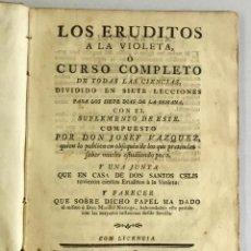 Libros: LOS ERUDITOS A LA VIOLETA Ó CURSO COMPLETO DE TODAS LAS CIENCIAS DIVIDIDO EN SIETE LECCIONES... 1782. Lote 123263615