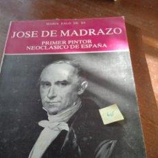 Libros: JOSE DE MADRAZO PRIMER PINTOR NEOCLASCIO ESPAÑOL. Lote 289254543