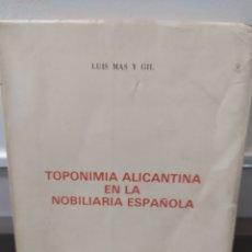 Libros: TOPONIMIA ALICANTINA EN LA NOBILIARIA ESPAÑOLA.: INSTITUTO DE ESTUDIOS ALICANTINOS, LUIS MAS Y GIL. Lote 289370523