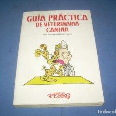 Libros: GUÍA PRÁCTICA DE VETERINARIA CANINA, EL MUNDO DEL PERRO. AMÉRICA IBÉRICA 2010, LIBRO PERROS. Lote 289373733