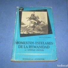 Libros: MOMENTOS ESTELARES DE LA HUMANIDAD. STEFAN ZWEIG. COLECCIÓN Z, JUVENTUD 1958. LIBRO. Lote 289373863