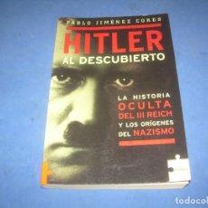 Libros: HITLER AL DESCUBIERTO. PABLO JIMÉNEZ. III REICH NAZISMO. PUZZLE 2006. LIBRO. Lote 289373913