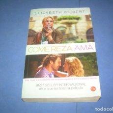 Libros: COME REZA AMA (COMER REZAR AMAR), ELIZABETH GILBERT. PUNTO DE LECTURA SANTILLANA 2010. NOVELA. Lote 289373933