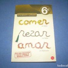 Libros: COMER REZAR AMAR (COME REZA AMA), ELIZABETH GILBERT. PUNTO DE LECTURA SANTILLANA 2009. NOVELA. Lote 289373948