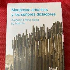 Libros: MARIPOSAS AMARILLAS Y LOS SEÑORES DICTADORES. MICHI STRAUSFELD. DEBATE, 2021.. Lote 289427338