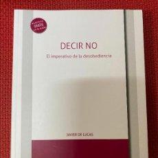 Libros: DECIR NO, EL IMPERATIVO DE LA DESOBEDIENCIA. JAVIER DE LUCAS. TIRANT LO BLANCH, 2020. Lote 289427668