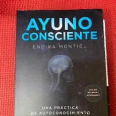Libros: AYUNO CONSCIENTE. ENDIKA MONTIEL. PLANETA, 2020.. Lote 289432753
