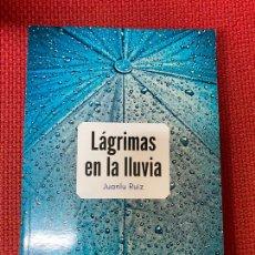 Libros: LÁGRIMAS EN LA LLUVIA. JUANLU RUIZ. 2019, UNO EDITORIAL.. Lote 289433628