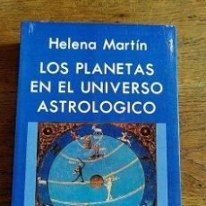 Libros: LOS PLANETAS EN EL UNIVERSO ASTROLÓGICO - HELENA MARTÍN. Lote 289439753