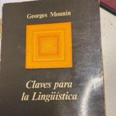 Libros: MOUNIN, GEORGES. - CLAVES PARA LA LINGÜÍSTICA. Lote 289482818