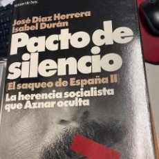 Libros: DIAZ HERRERA / DURAN, JOSE / ISABEL. - PACTO DE SILENCIO. EL SAQUEO DE ESPAÑA II. LA HERENCIA SOCIAL. Lote 289482883