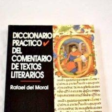 Libros: DICCIONARIO PRÁCTICO DEL COMENTARIO DE TEXTOS LITERARIOS.- MORAL, RAFAEL DEL. Lote 289533318