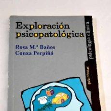 Libros: EXPLORACIÓN PSICOPATOLÓGICA.- BAÑOS RIVERA, ROSA MARÍA. Lote 289533323