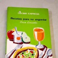 Libros: RECETAS PARA NO ENGORDAR.- LINCOLN, CRIS. Lote 289533333