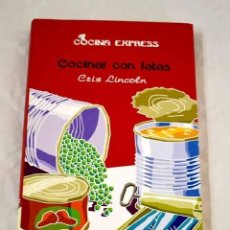 Libros: COCINAR CON LATAS.- LINCOLN, CRIS. Lote 289533338