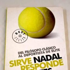 Libros: SIRVE NADAL, RESPONDE SÓCRATES: DEL FILÓSOFO CLÁSICO AL DEPORTISTA DE ÉLITE.- NADAL, TONI. Lote 289533343