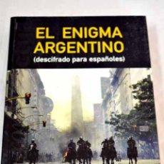 Libros: EL ENIGMA ARGENTINO: (DESCIFRADO PARA ESPAÑOLES).- VÁZQUEZ RIAL, HORACIO. Lote 289533348
