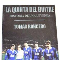 Libros: LA QUINTA DEL BUITRE: (HISTORIA DE UNA LEYENDA).- RONCERO, TOMÁS. Lote 289533373