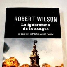 Libros: LA IGNORANCIA DE LA SANGRE.- WILSON, ROBERT. Lote 289533393