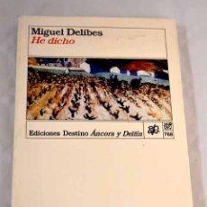 Libros: HE DICHO.- DELIBES, MIGUEL. Lote 289533403